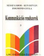 Komunikációs rendszerek - Szász Gábor, Kun István, Zsigmond Gyula dr.
