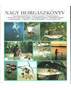 Nagy horgászkönyv - Szász Imre
