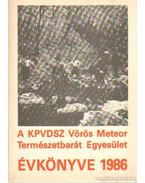 A KPVDSZ Vörös Meteor Természetbarát Egyesület Évkönyve 1986. - Szász Károly