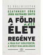 A földi élet regénye - Szathmáry Eörs, Smith, John Maynard