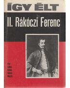 Így élt II. Rákóczi Ferenc - Száva István, Vámos Magda