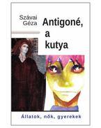 Antigoné, a kutya - Szávai Géza