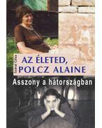 Azéleted, Polcz Alaine - Asszony a hátországban - Szávai Géza