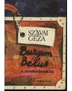 Burgum Bélus, a mesterdetektív / A kozmikus elefántok avagy Burgum Bélus nyomozásai a világűrben - Szávai Géza