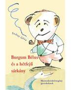Burgum Bélus és a hétfejű sárkány - Szávai Géza