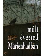 MÚLT ÉVEZRED MARIENBADBAN - Szávai Géza