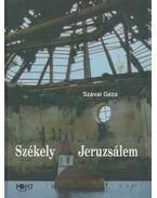 Székely Jeruzsálem (dedikált) - Szávai Géza