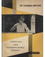 Száz elektrotechnikai kísérlet - Bori István, Sztrókay Kálmán
