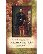 Merjünk nagyok lenni... - Széchenyi István füveskönyve - Széchenyi István