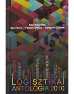 Logisztikai antológia 2010 (dedikált) - Szegedi Zoltán, Földesi Péter, Egri Imre