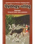 Gyöngy-világ - Karácsony - Szeghalmyné Ócsai Marianna, Szeghalmy Szilvia