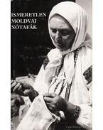 Ismeretlen moldvai nótafák - Szegő Júlia
