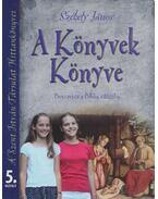 A Könyvek Könyve - Székely János
