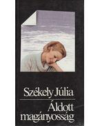 Áldott magányosság - Székely Júlia