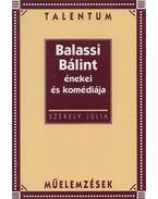 Balassi Bálint énekei és komédiája (dedikált) - Székely Júlia