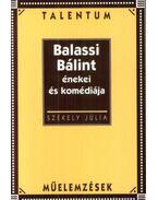 Balassi Bálint énekei és komédiája - Talentum Műelemzések - Székely Júlia