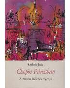 Chopin Párizsban - Székely Júlia
