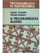 A programozás alapjai - Székely Vladimir, Tarnay Kálmán