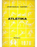 Atlétika - Sportiskolai tanterv - Szekeres Sándor, Szörényi István, Dr. Szabó Miklós, Erdei László