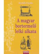 A magyar bortermelő lelki alkata - Szekfű Gyula