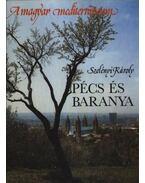 Pécs és Baranya - Szelényi Károly