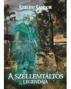 A szellemtáltos legendája - Szélesi Sándor