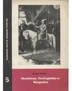 Munkácsy Honfoglalás-a Szegeden - Szelesi Zoltán