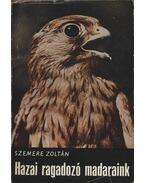 Hazai ragadozó madaraink - Szemere Zoltán