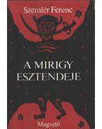 A mirigy esztendeje - Szemlér Ferenc