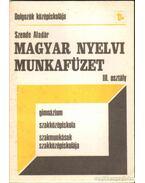 Magyar nyelvi munkafüzet - Szende Aladár
