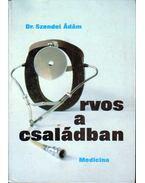 Orvos a családban - Szendei Ádám
