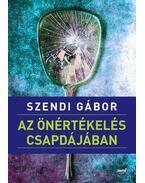 Az önértékelés csapdájában - Szendi Gábor