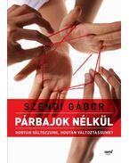 Párbajok nélkül - Szendi Gábor