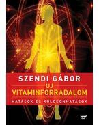 Új vitaminforradalom - Szendi Gábor
