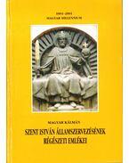 Szent István államszervezésének régészeti emlékei - Magyar Kálmán