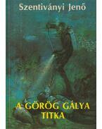 A görög gálya titka - Szentiványi Jenő