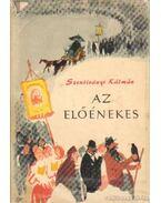 Az előénekes - Szentiványi Kálmán