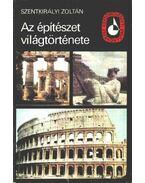 Az építészet világtörténete I. - Szentkirályi Zoltán