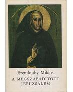A megszabadított Jeruzsálem - Szentkuthy Miklós