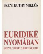 Euridiké nyomában - Szentkuthy Miklós