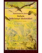 Ballada hétköznapi díszletekkel - Szentmártoni János