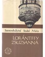 Lorántffy Zsuzsanna - Szentmihályiné Szabó Mária