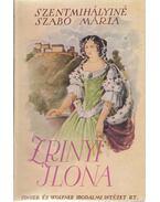 Zrínyi Ilona - Szentmihályiné Szabó Mária