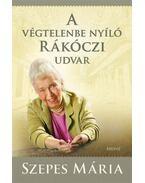A végtelenbe nyíló Rákóczi udvar - CD-vel - Szepes Mária