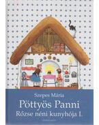 Pöttyös Panni - Rőzse néni kunyhója I. - Szepes Mária