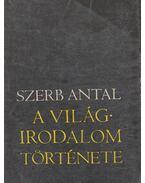 A világirodalom története - Szerb Antal