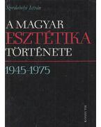 A magyar esztétika története (1945-1975) - Szerdahelyi István