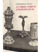 Az Erkel Ferenc emkékmúzeum - Szerdahelyi István