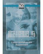 Döntés a Kremlben, 1956 - Szereda, Vjacseszlav, Rainer M. János