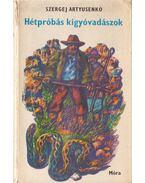 Hétpróbás kígyóvadászok - Szergej Artyusenko